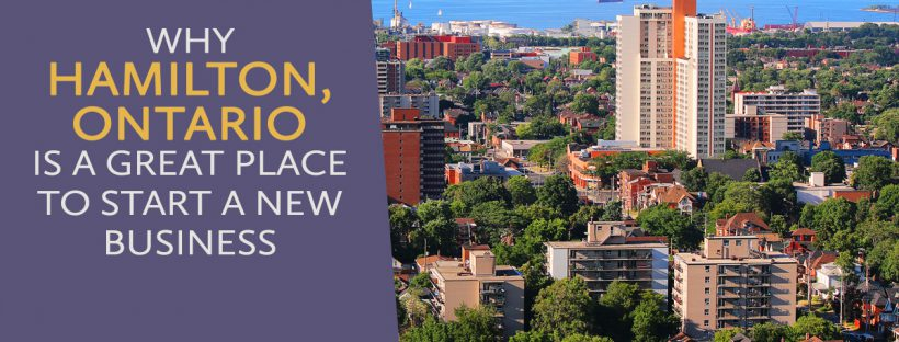 Why Hamilton, Ontario is a Great Place to Start a New Business