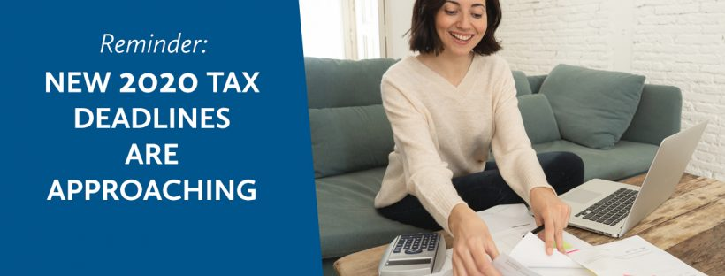 New 2020 Tax Deadlines Are Approaching